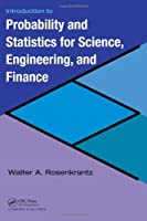Introduction to Probability and Statistics for Science, Engineering, and Finance ebook download