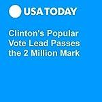 Clinton's Popular Vote Lead Passes the 2 Million Mark | David M Jackson