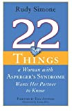 img - for 22 Things a Woman With Asperger's Syndrome Wants Her Partner to Know by Simone, Rudy (2012) Paperback book / textbook / text book