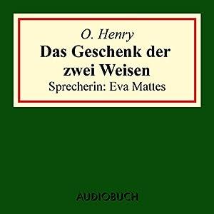 Das Geschenk der zwei Weisen Hörbuch