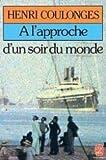 echange, troc Henri Coulonges - A l'approche d'un soir du monde