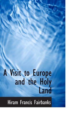 A Visit to Europe and the Holy Land