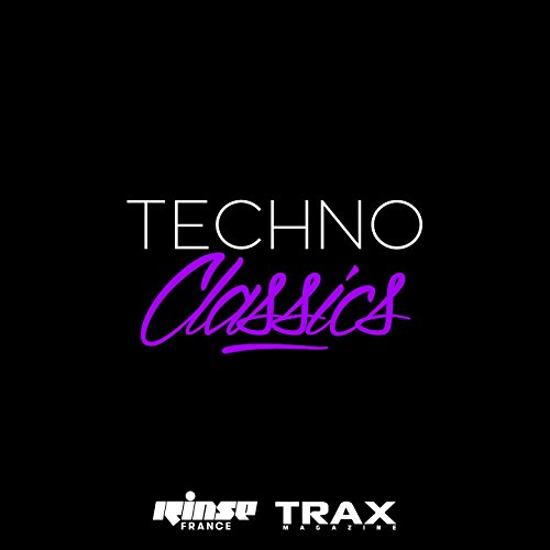 Techno Classics (The Finest Selection of Techno Music Through Ages)