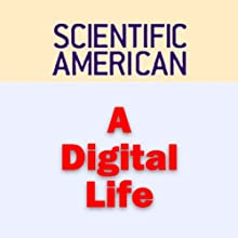 A Digital Life: Scientific American (       UNABRIDGED) by Gordon Bell, Jim Gemmell, Scientific American Narrated by Sal Giangrasso
