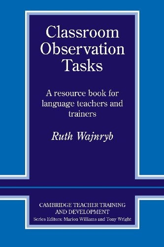 Classroom Observation Tasks: A Resource Book for Language...