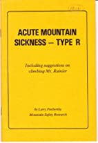 Acute Mountain Sickness Type R by Larry…
