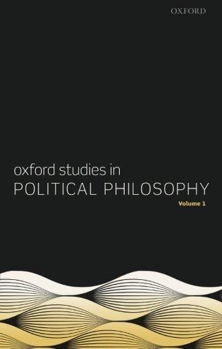 Oxford Studies in Political Philosophy, Volume 1