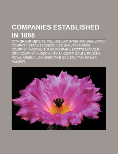 companies-established-in-1868-tata-grou-tata-group-metlife-william-low-international-watch-company-s