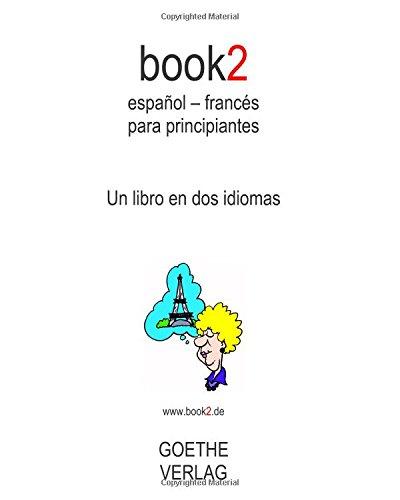 book2 español - francés para principiantes: A Book In 2 Languages