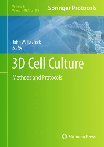 3D Cell Culture: Methods and Protocols (Methods in Molecular Biology 695)