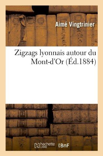 Zigzags lyonnais autour du Mont-d'Or (Éd.1884)