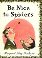 Be Nice to Spiders[BE NICE TO SPIDERS…