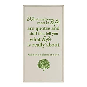 What Matters Most In Life Plaque Or Sign