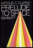 Prelude to Space (0151730822) by Clarke, Arthur C.