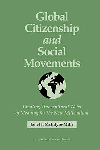 Global Citizenship and Social Movements: Creating Transcultural Webs of Meaning for the New Millennium