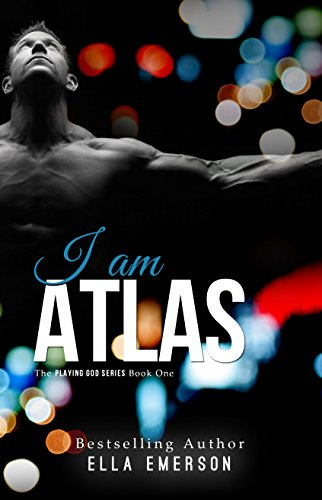 I Am Atlas (The Playing God Series Book 1)