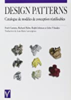 Design patterns. Catalogue des modèles de conception réutilisables