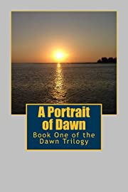 A Portrait of Dawn: Book One of the Dawn Trilogy