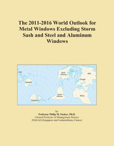 The 2011-2016 World Outlook for Metal Windows Excluding Storm Sash and Steel and Aluminum Windows