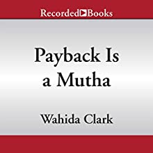Payback Is a Mutha (       UNABRIDGED) by Wahida Clark Narrated by Neicy Bethea