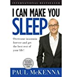 Paul McKenna [ I CAN MAKE YOU SLEEP: OVERCOME INSOMNIA FOREVER AND GET THE BEST REST OF YOUR LIFE [WITH CD (AUDIO)] ] by McKenna, Paul ( Author) Sep-2012 [ Paperback ]