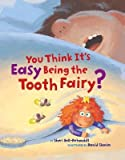 img - for You Think It's Easy Being the Tooth Fairy? book / textbook / text book