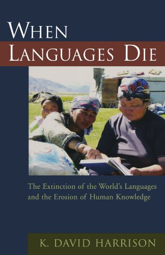 When Languages Die: The Extinction of the World's...