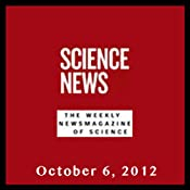 Science News, October 06, 2012 | [Society for Science & the Public]