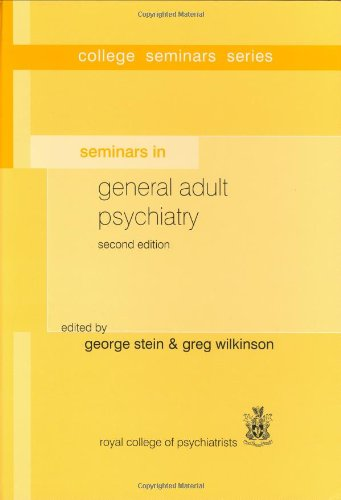 Seminars in General Adult Psychiatry (2nd edition) (College Seminars Series)