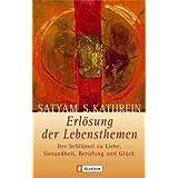 """Erl�sung der Lebensthemen: Der Schl�ssel zu Liebe, Gesundheit, Berufung und Gl�ckvon """"Satyam S Kathrein"""""""