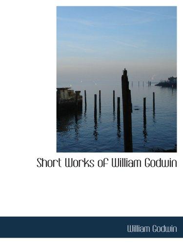 Short Works of William Godwin