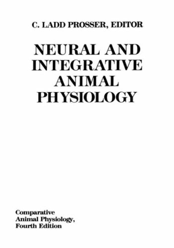 Neural and Integrative Animal Physiology (Comparative Animal Physiology) (Neural &amp; Integrative Animal Physiology)