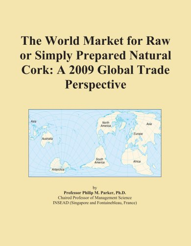 the-world-market-for-raw-or-simply-prepared-natural-cork-a-2009-global-trade-perspective