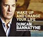 Obe Duncan Bannatyne (Wake Up and Change Your Life) By Obe Duncan Bannatyne (Author) audioCD on (Aug , 2008)