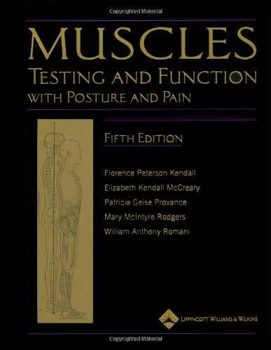 Muscles: Testing and Function, with Posture and Pain: Includes a Bonus Primal Anatomy CD-ROM (Kendall, Muscles)