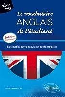 Learn Easy le Vocabulaire Anglais de l'Étudiant l'Essentiel du Vocabulaire Contemporain 260 Fiches Thématiques