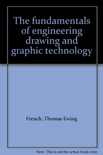 The fundamentals of engineering drawing and graphic technology