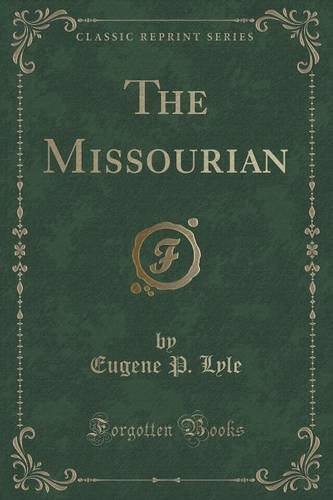 The Missourian (Classic Reprint)