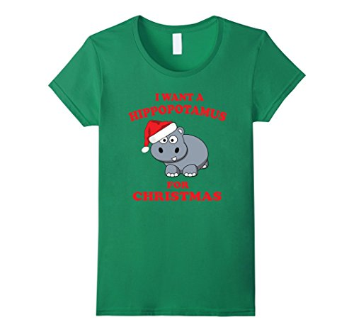 Women's I Want A Hippopotamus For Christmas Tshirt Large Kelly Green