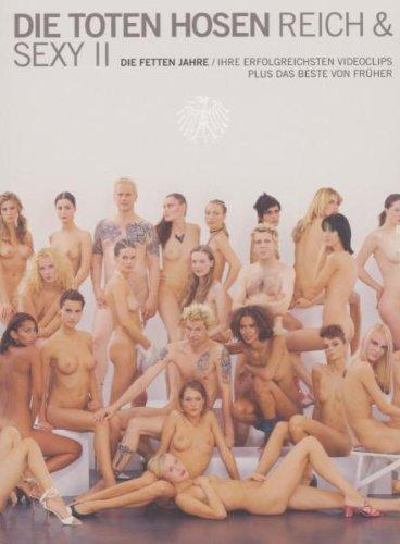 Die Toten Hosen-Reich & Sexy II/Die fetten Jahre [Edizione: Germania]