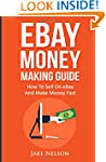 eBay Money Making Guide: How To Sell...