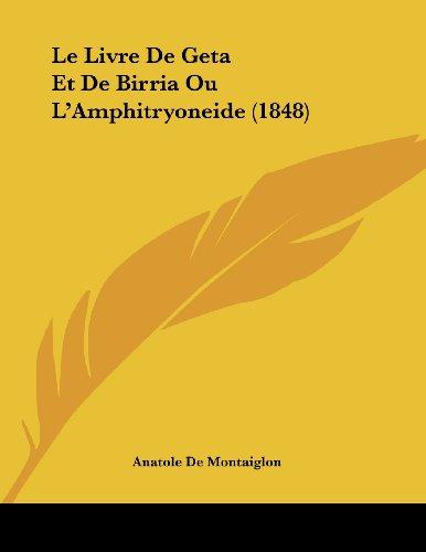 Le Livre de Geta Et de Birria Ou L'Amphitryoneide (1848)