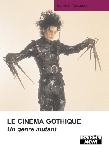 LE CINEMA GOTHIQUE Un genre mutant