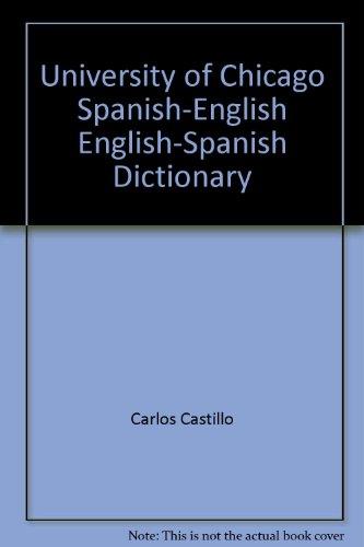 University of Chicago Spanish-English English-Spanish Dictionary