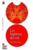 img - for Las lagrimas del sol/ The Sun's Tears (Leer En Espanol Level 4) (Leer en Espanol: Nivel 4) (Spanish Edition) book / textbook / text book