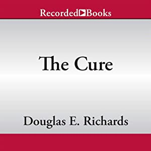 The Cure | [Douglas E. Richards]