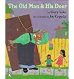 [ THE OLD MAN AND HIS DOOR (AVENUES) (ENGLISH, SPANISH) ] By Soto, Gary ( Author) 1998 [ Paperback ]