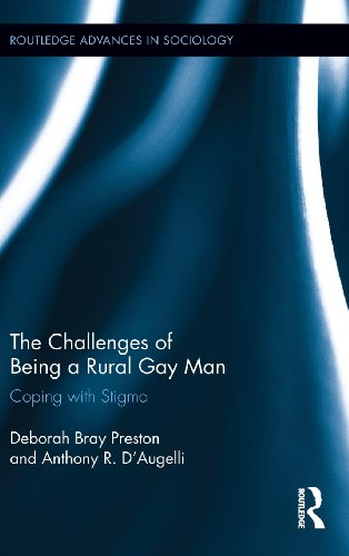 The Challenges of Being a Rural Gay Man: Coping with Stigma: Coping with Stigma (Routledge Advances in Sociology)