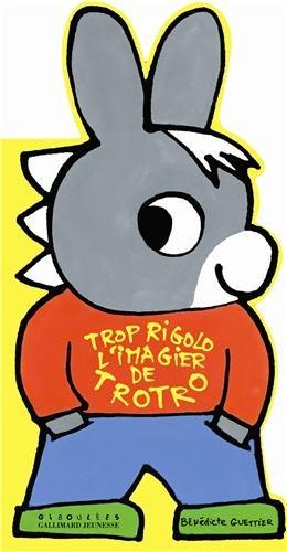 L'Ane Trotro<br /> Trop rigolo l'imagier de Trotro