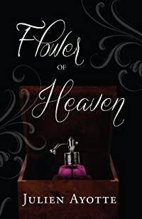 Flower Of Heaven by Julien Ayotte ebook deal